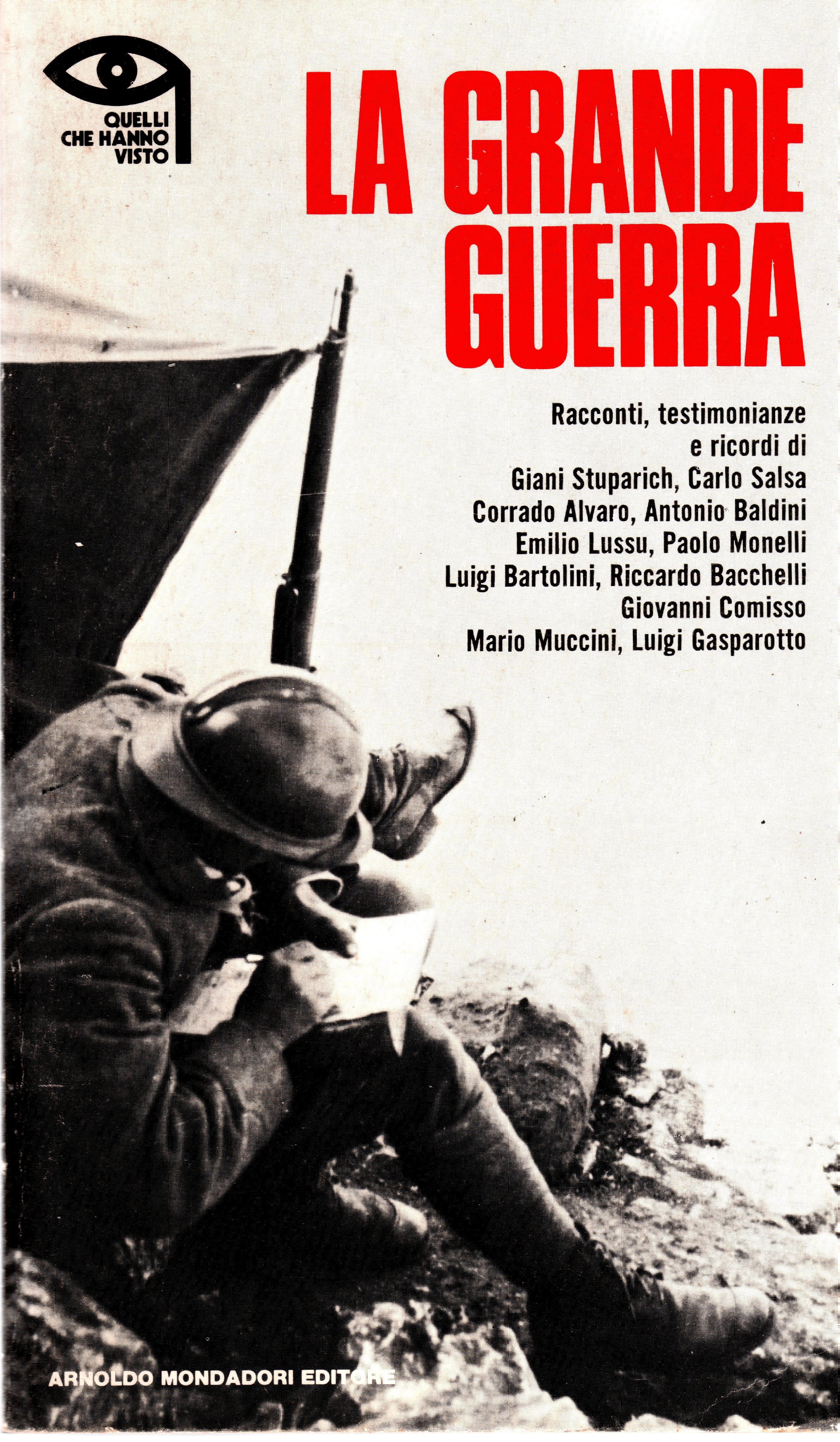 Lucio Ceva, LA GRANDE GUERRA, Racconti, testimonianze e ricordi. Arnoldo Mondadori Editore, Milano 1976