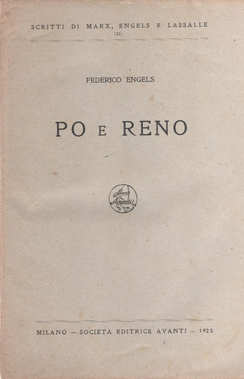 Federico Engels, Po e Reno.  Milano  - Società Editrice Avanti - 1925